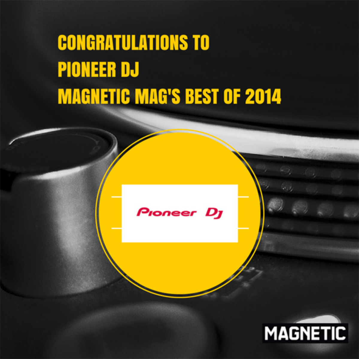 The Winner Of The Best DJ Controller Category for Magnetic Mag's Best Of 2014