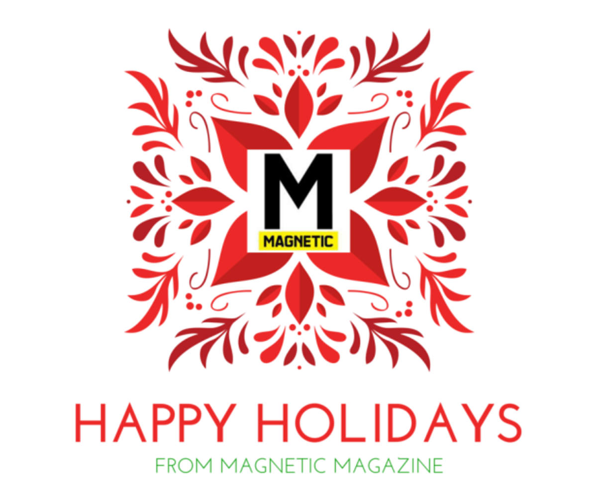 Happy Holidays From Magnetic Magazine