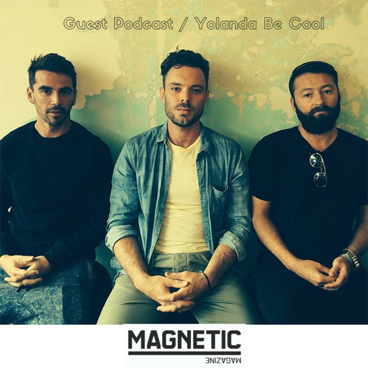Magnetic Magazine Guest Podcast: Yolanda Be Cool