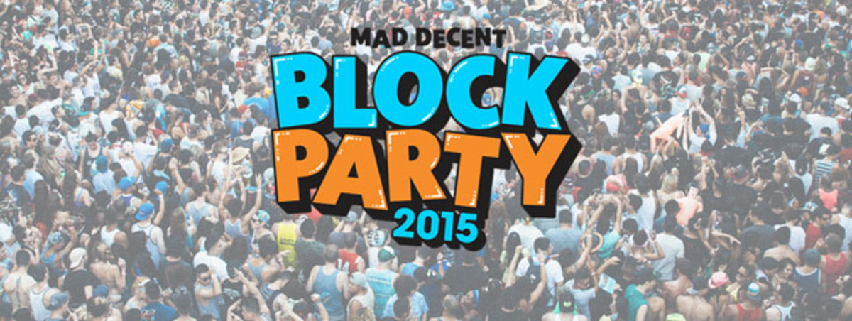 Event Spotlight: Are You Ready For The MAD DECENT BLOCK Parties 2015 Los Angeles?