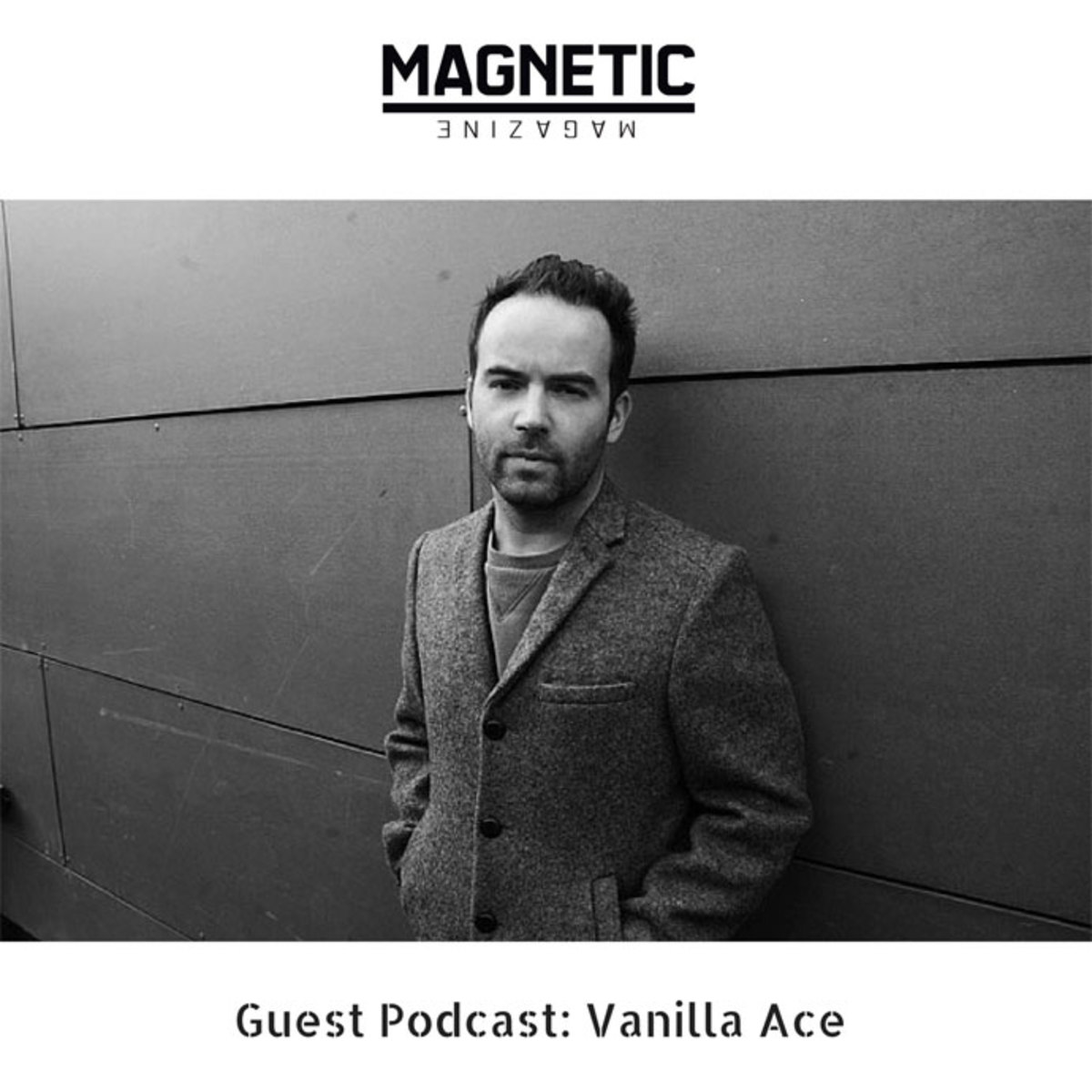 Magnetic Magazine Guest Podcast - Vanilla Ace