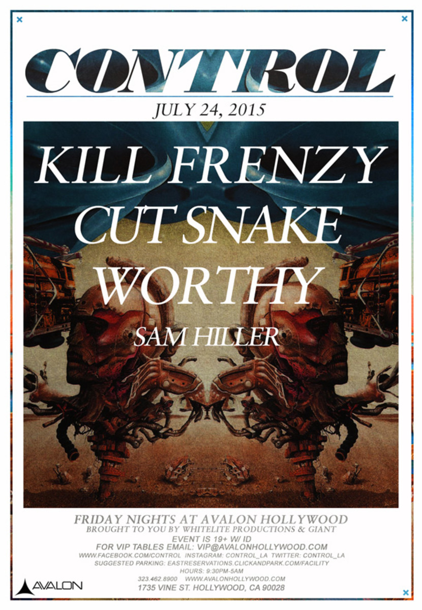 CONTROL 7-24-15: Kill Frenzy, Cut Snake, & Worthy at AVALON Hollywood