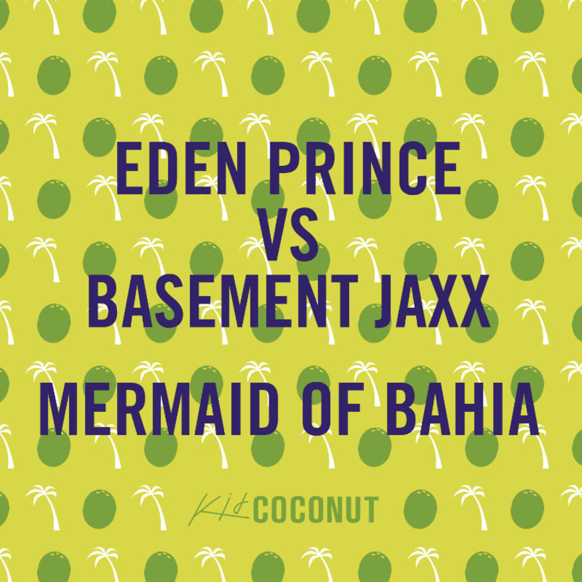 mermaid of bahia eden prince basement jaxx
