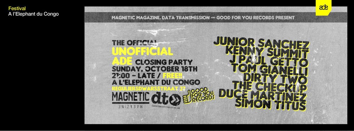 The Official ADE Closing Party with Magnetic Mag, Data Transmission UK and Good For You Records