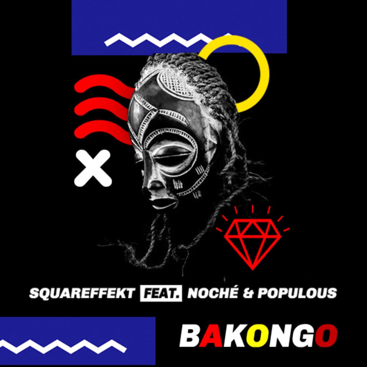 Squareffekt - Bakongo (feat. Noche & Populous).jpg