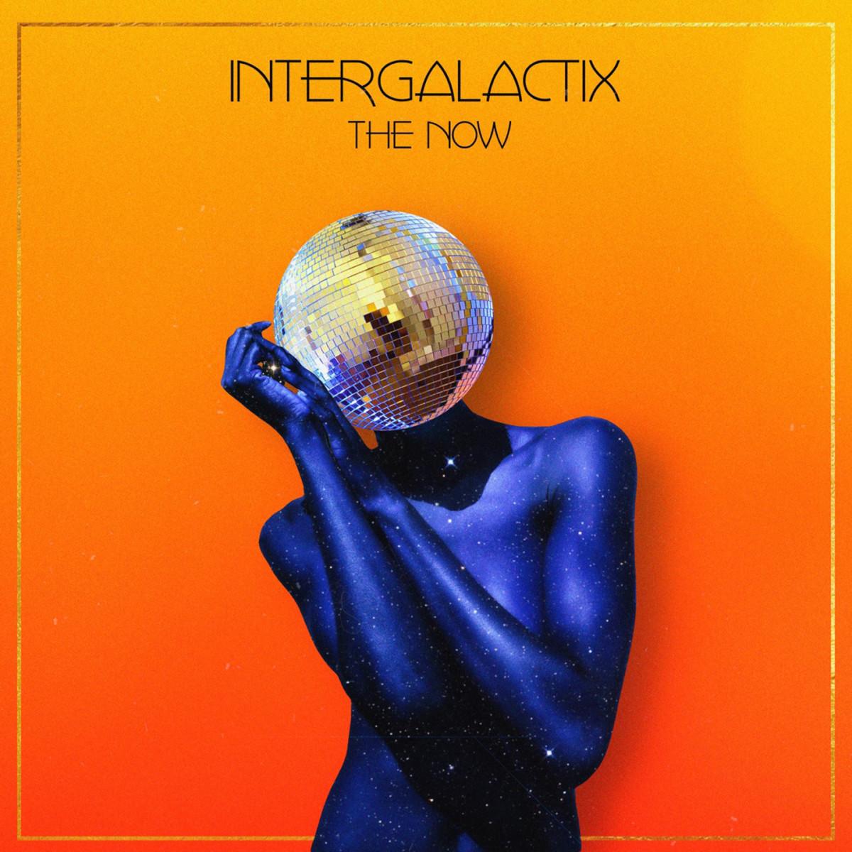 Intergalactix_TheNow
