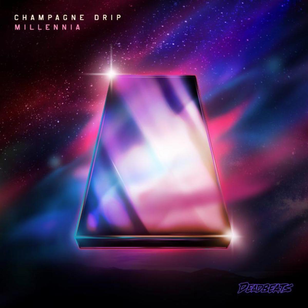 Champagne Drip Millennia EP