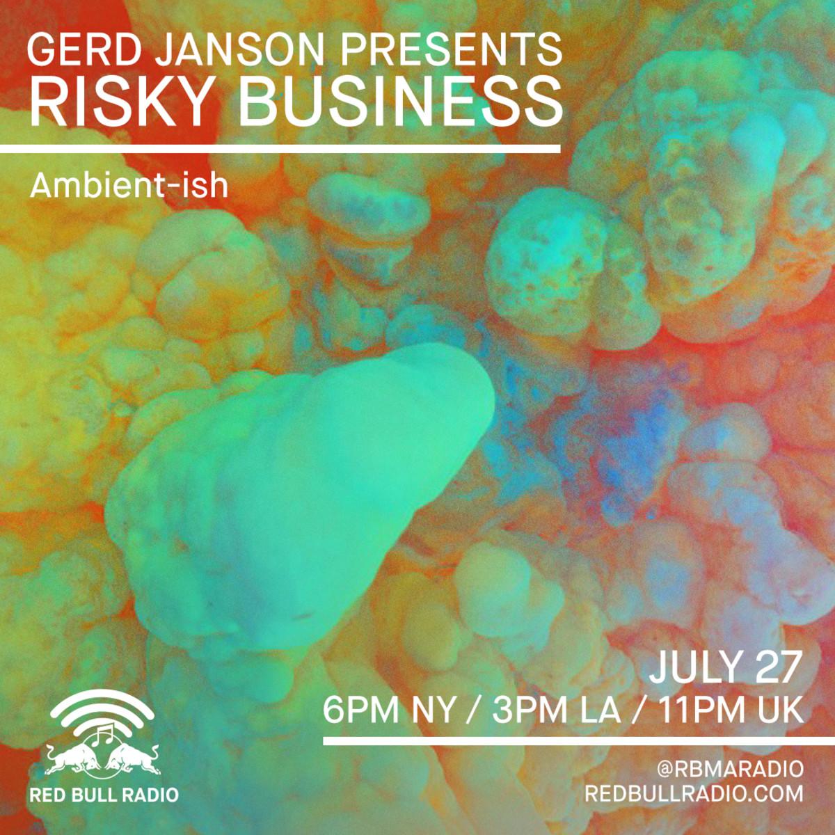 Jul_27_Gerd-Janson_Risky-Biz_Ambient-ish