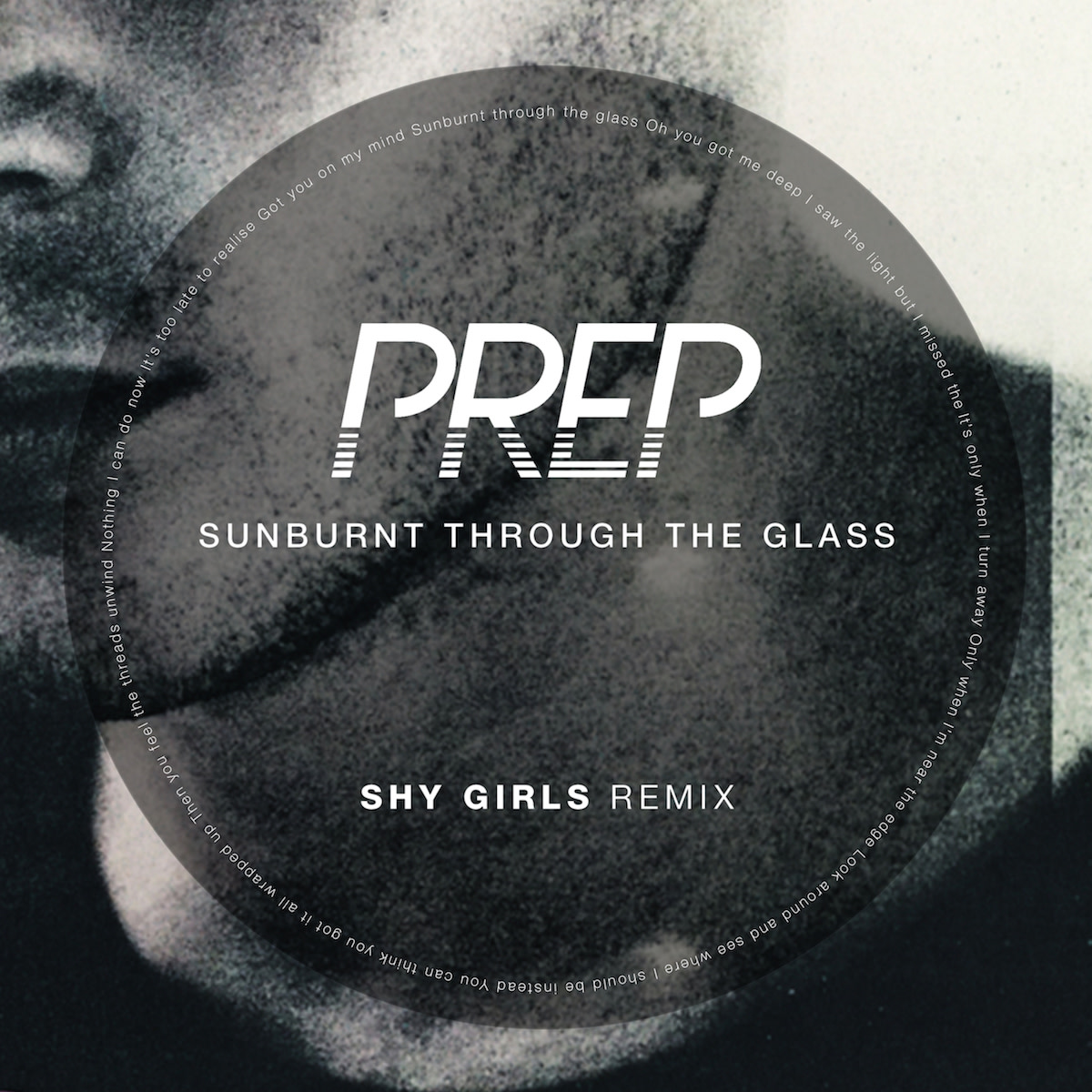 Prep Sunburnt Through The Glass Shy Girls Remix
