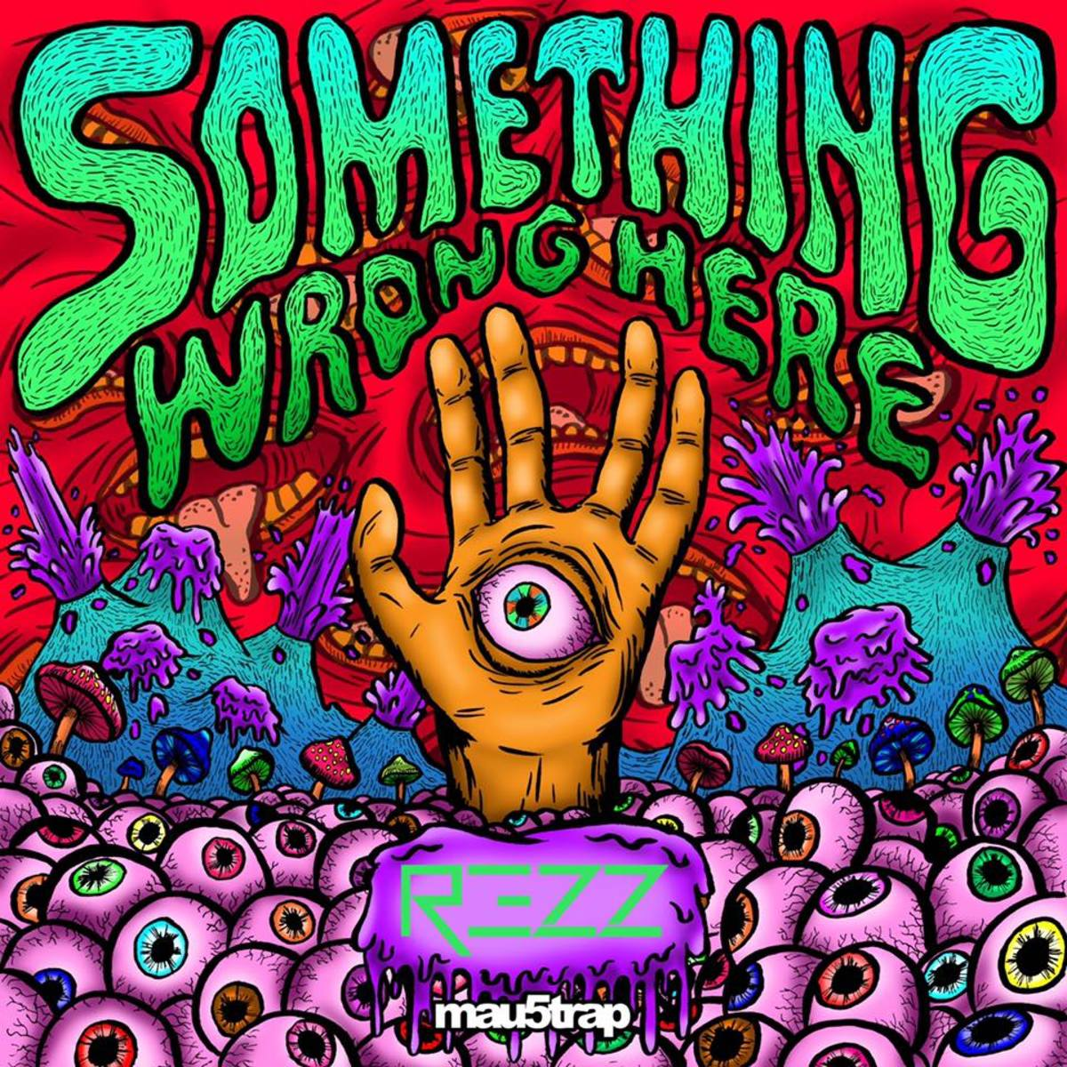 Rezz Something Wrong Here Mau5trap