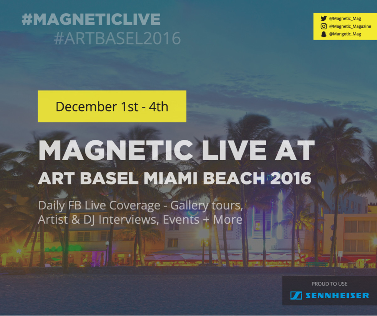 Follow #MagneticLive #ArtBasel2016