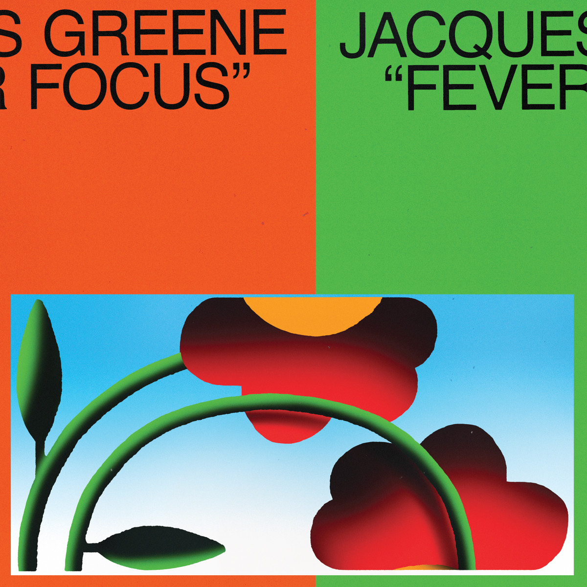 Jacques Greene Fever Focus