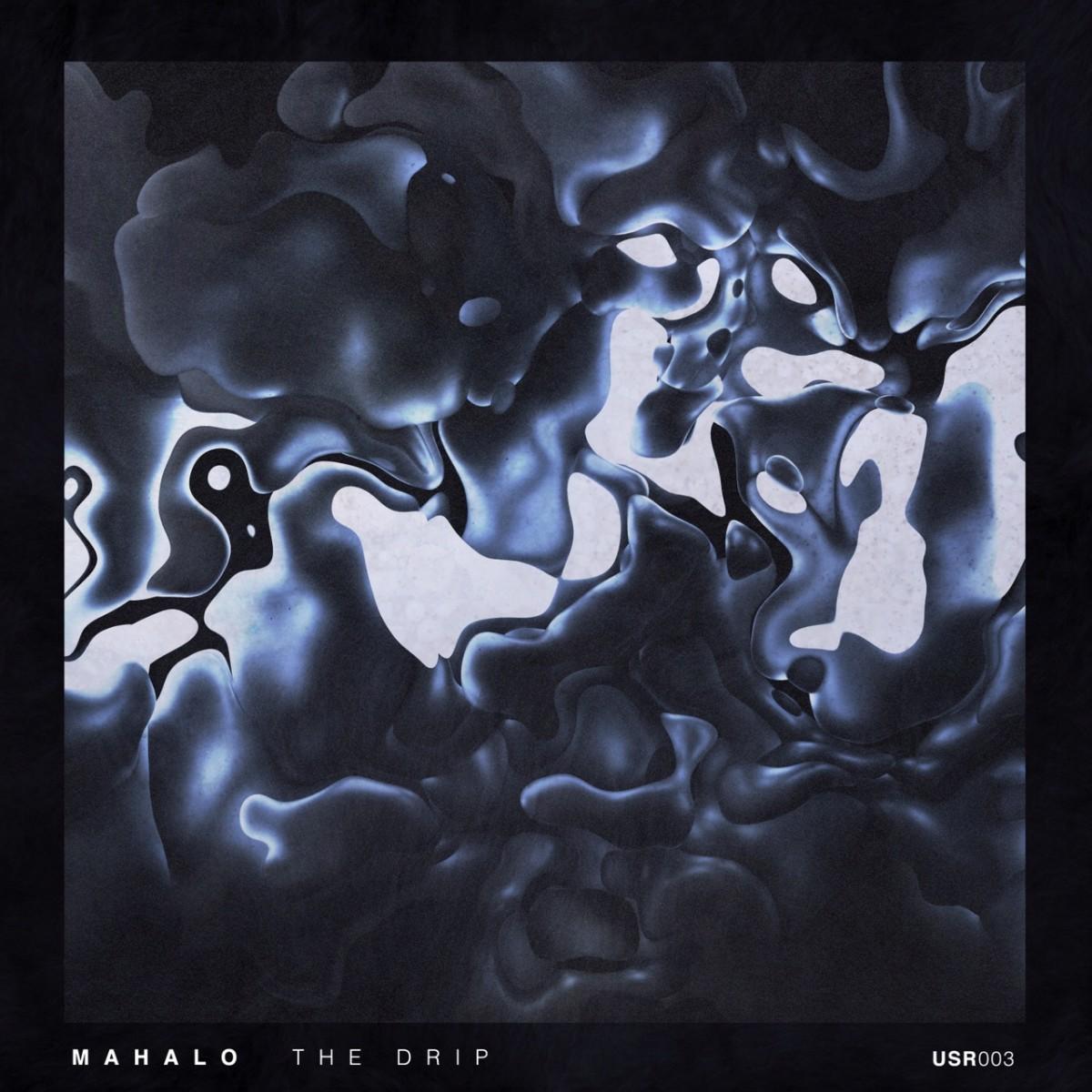 Mahalo - The Drip