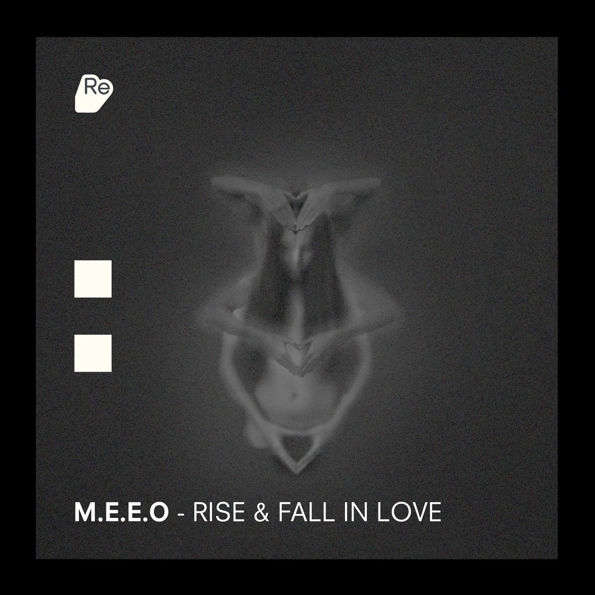 M.E.E.O - Rise & Fall In Love