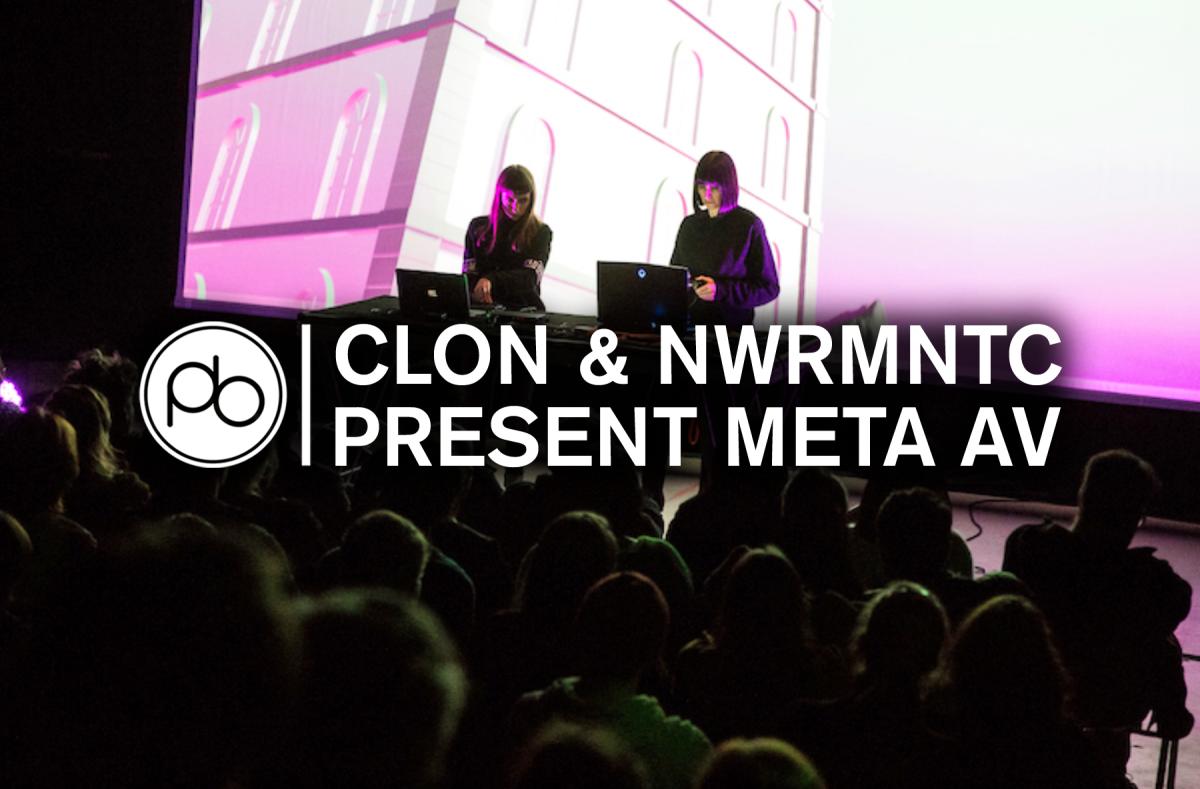 Watch CLON & NWRMNTC Present Recent Collaborations & Their New AV Project META