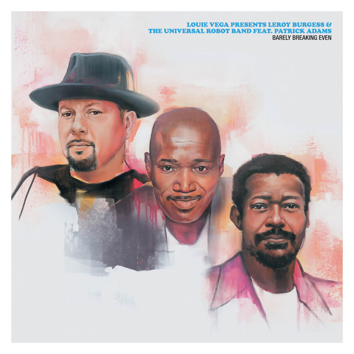 LOUIE VEGA PRESENTS LEROY BURGESS & THE UNIVERSAL ROBOT BAND FEAT. PATRICK ADAM – BARELY BREAKING EVEN