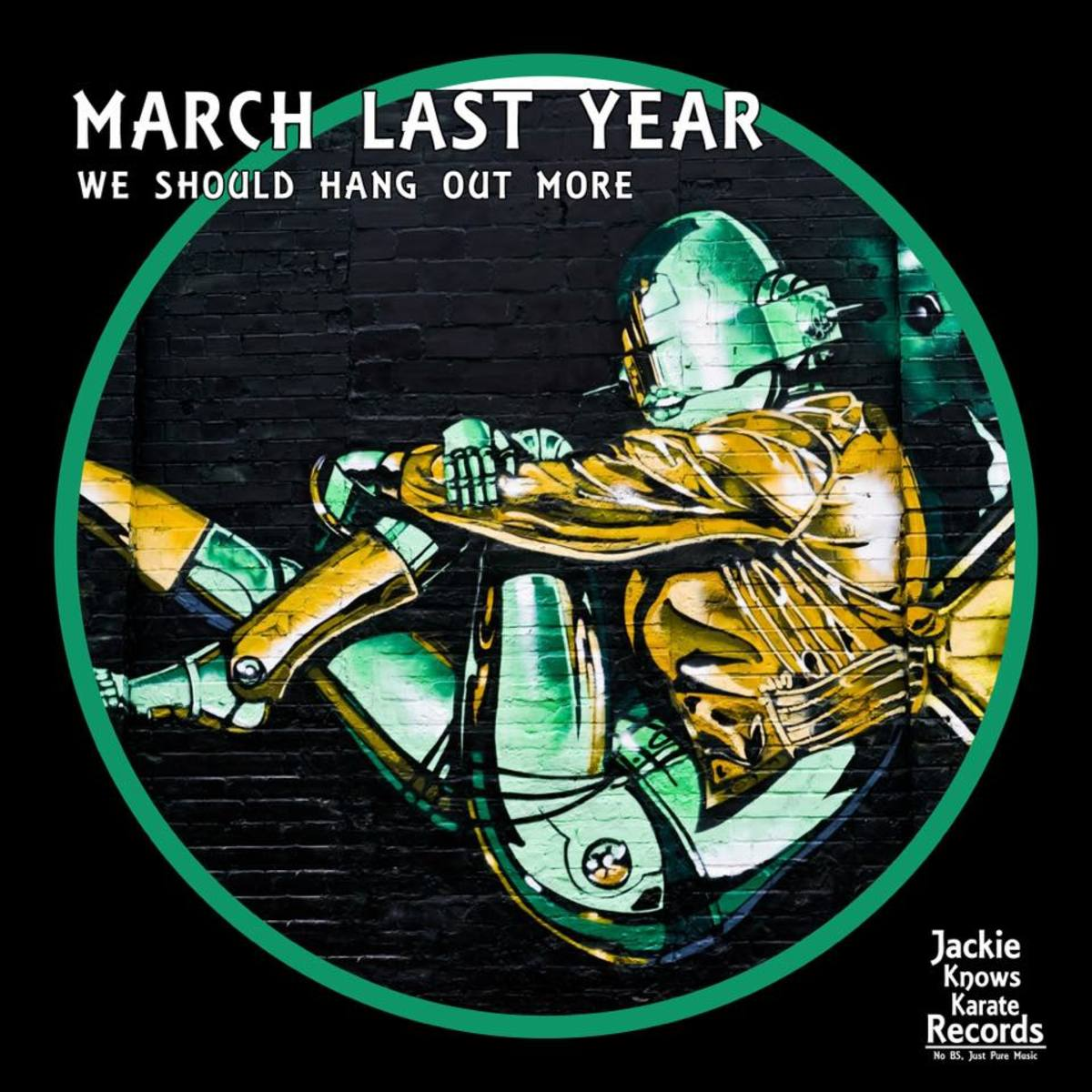 We Should Hang Out More - March Last Year