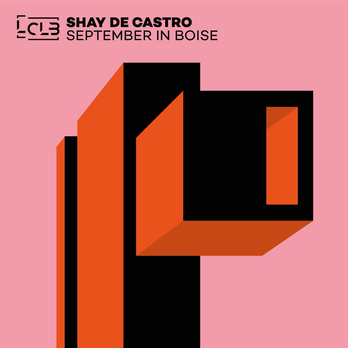 Shay De Castro - September In Boise [Le Club]