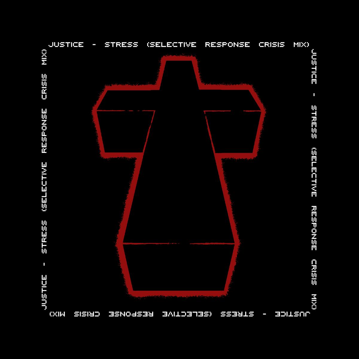 Justice - Stress (Selective Response Crisis Mix)