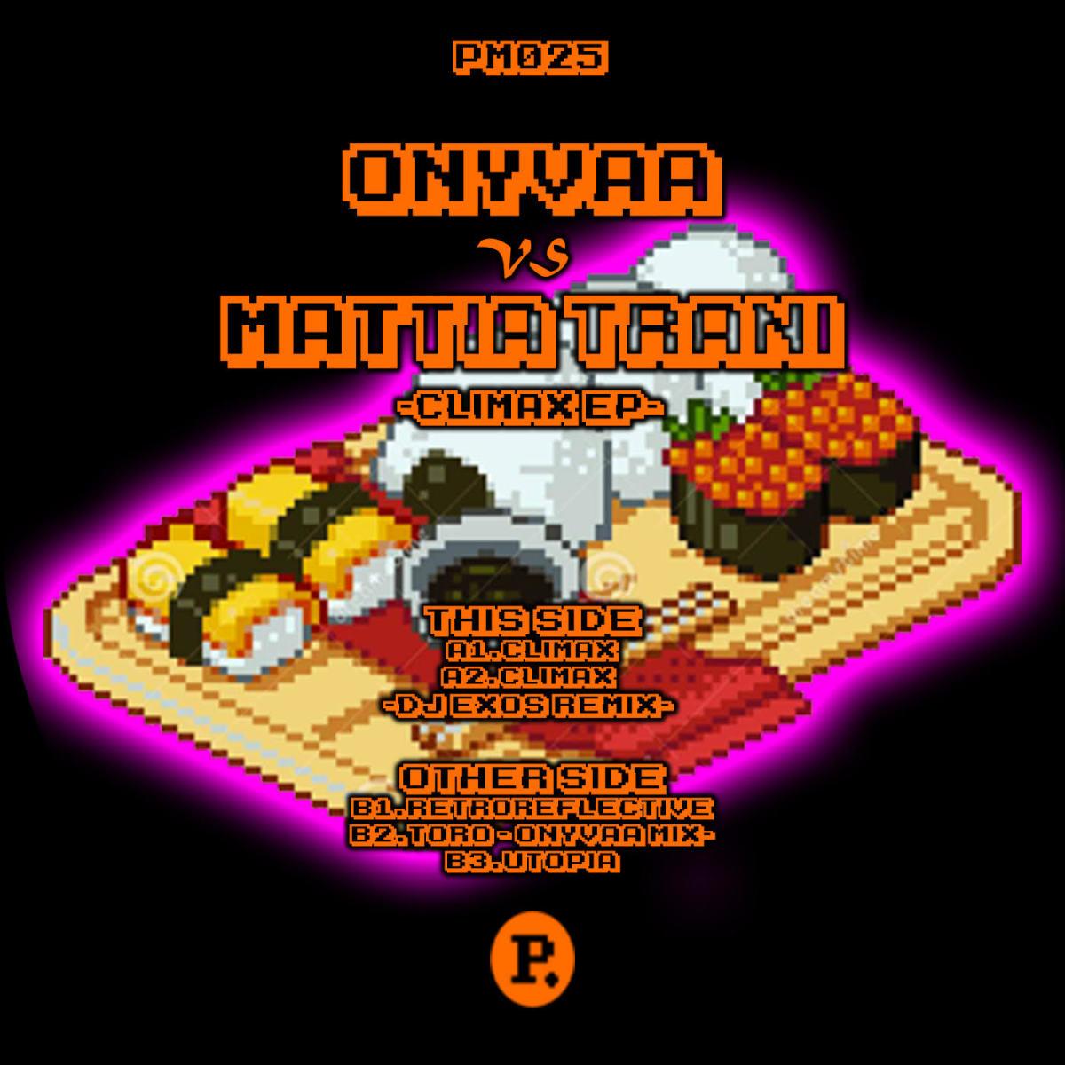 Onyvaa vs Mattia Trani - Climax EP [Pushmaster Discs]