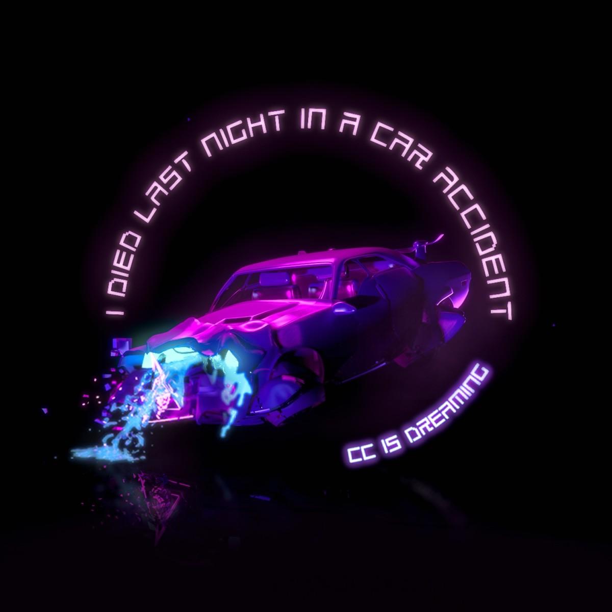 CC is Dreaming - IDiedLastNightInACarAccident