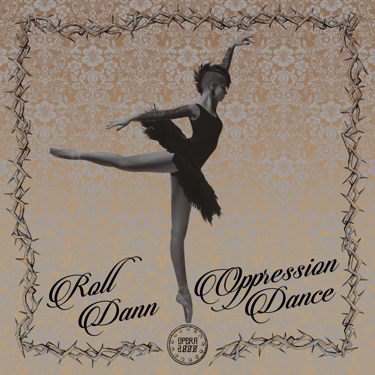 Roll Dann - Oppression Dance [Opera 2000]
