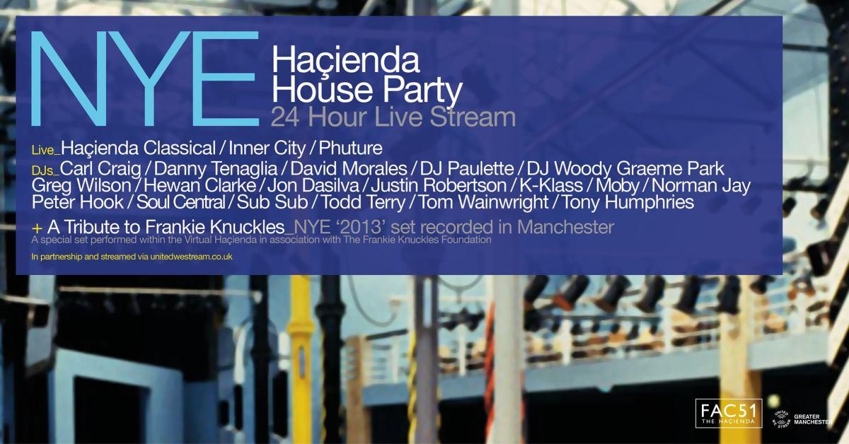 Hacienda 24 Hour House Party NYE United We Stream
