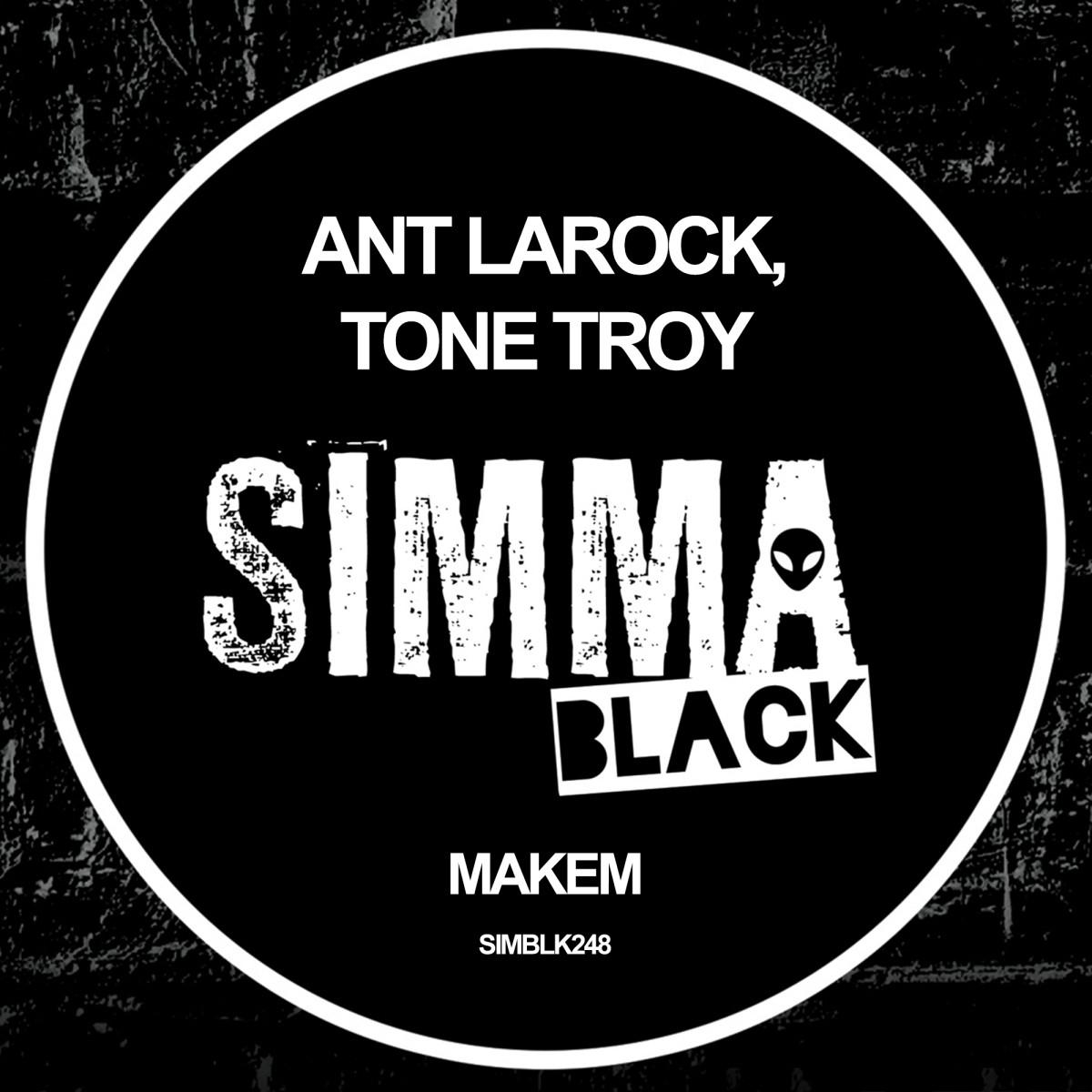 Ant La Rock, Tone Troy - Makem [Simma Black]