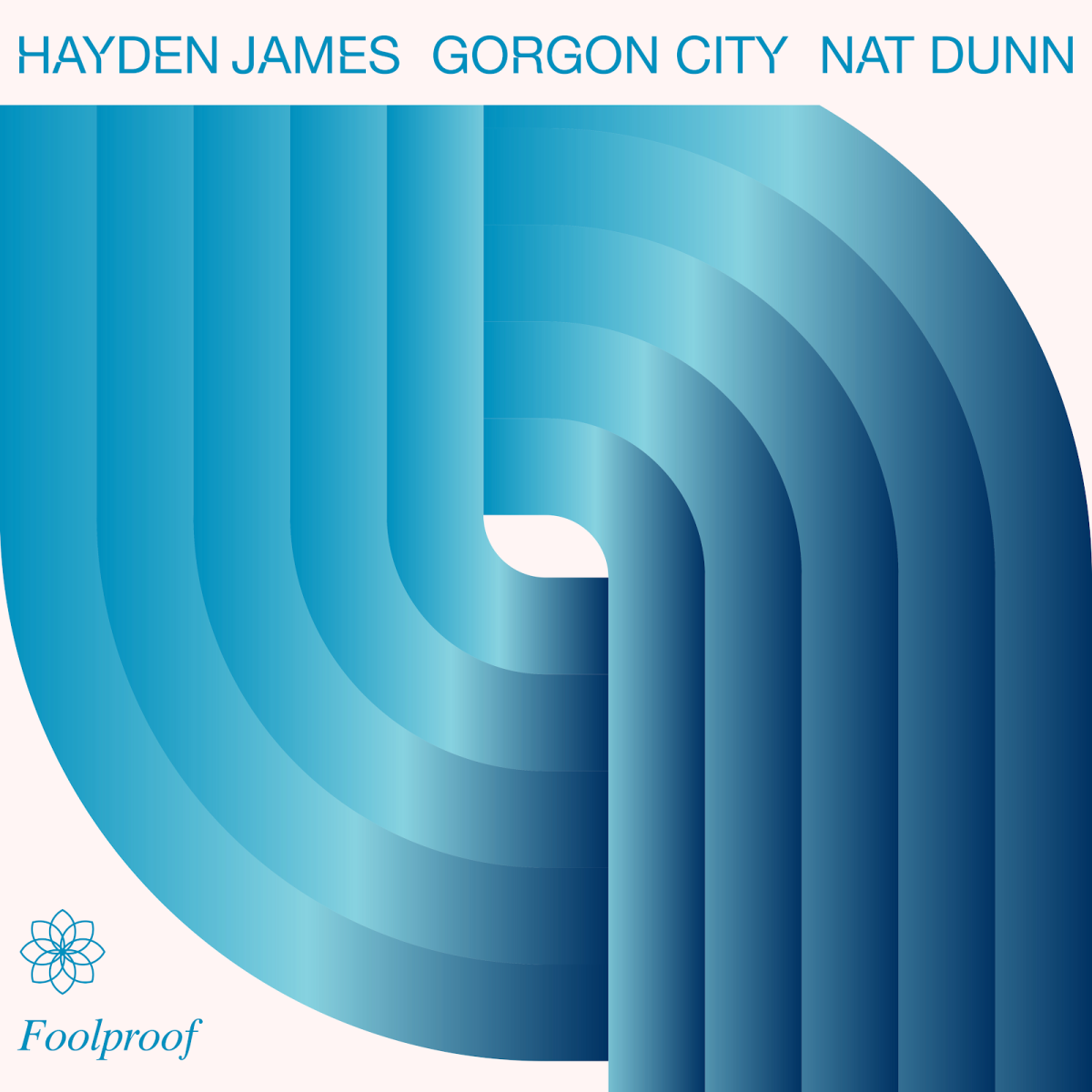 Hayden James, Gorgon City, Nat Dunn - Foolproof