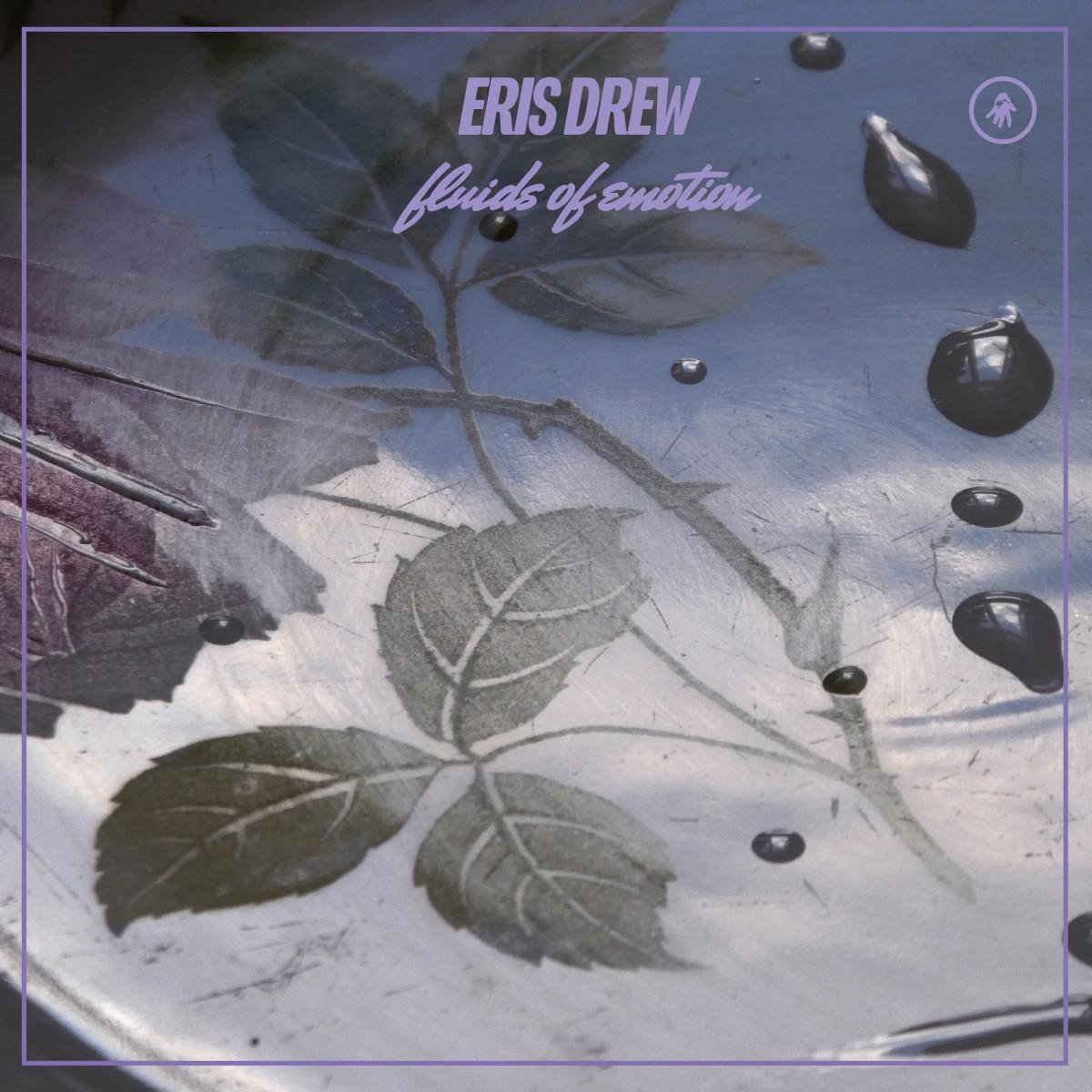 Eris Drew Fluids Of Emotion EP