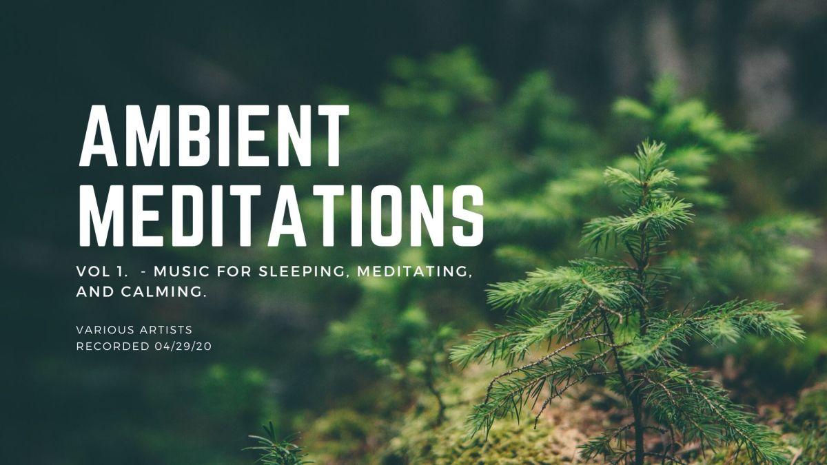 Ambient Mediation Series Vol. 1