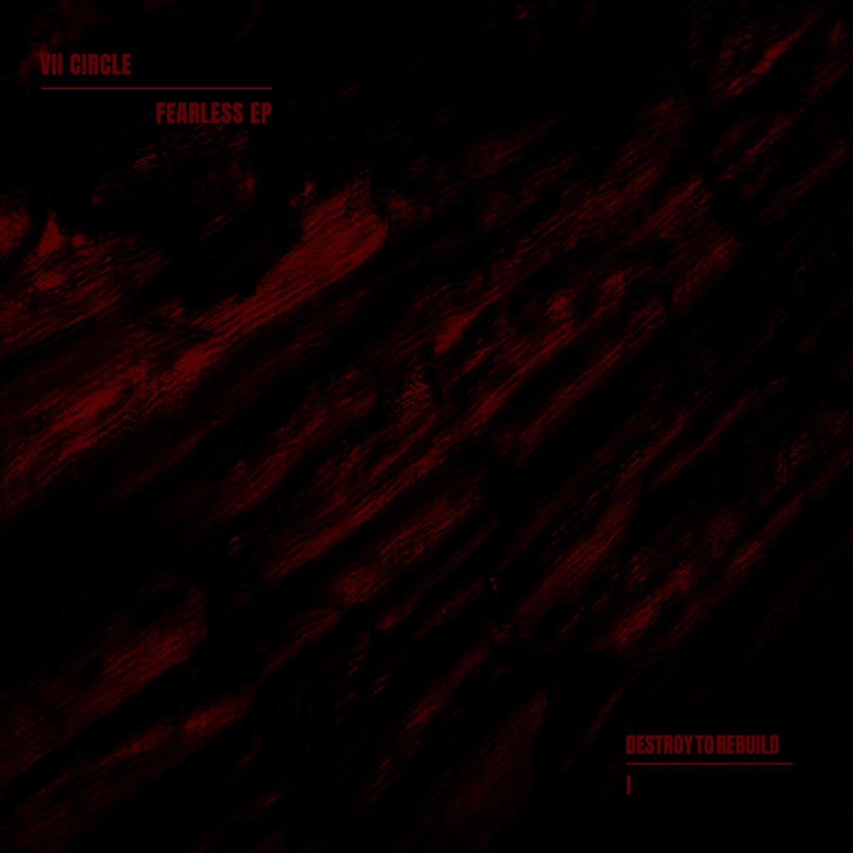 DTR001 ARTWORK VII Circle - Fearless EP - Destroy To Rebuild
