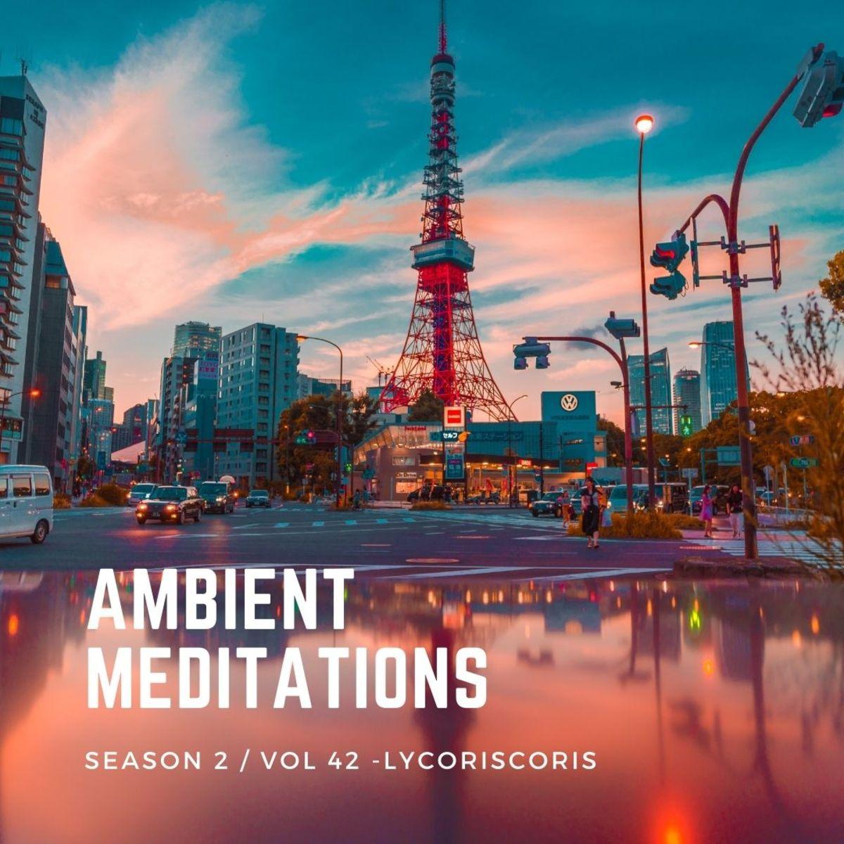 Ambient Meditations Season 2 - Vol 42 - Lycoriscoris