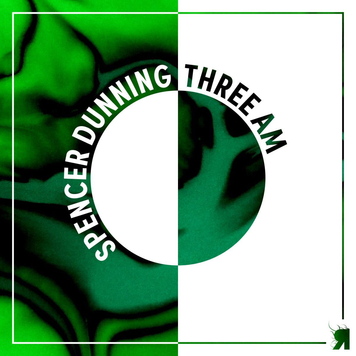 Spencer Dunning - Three AM [Respekt]